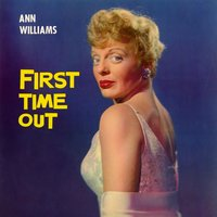 First Time Out — Ann Williams