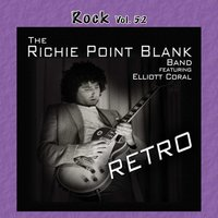 Rock, Vol. 52: Retro — The Richie Point Blank Band feat. Elliott Coral, The Richie Point Blank Band