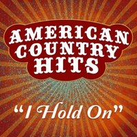 I Hold On - Single — American Country Hits