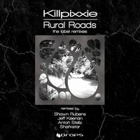 Rural Roads 'The Label Remixes' — Killpixxie