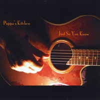 Just So You Know — Poppa's Kitchen