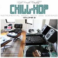 Chill - Hop Vol. 2 — DJ Funk Daddy