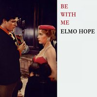 Be With Me — Elmo Hope