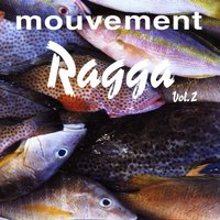 Mouvement Ragga Vol. 2 — Various Artists - Sergent Major