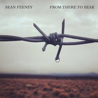 From There to Hear — Sean Feeney