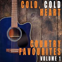 Cold, Cold Heart: Country Favourites, Vol. 1 — сборник