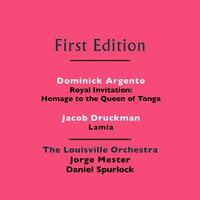 Dominick Argento: Royal Invitation (Homage to  the Queen of Tonga) - Jacob Druckman: Lamia — The Louisville Orchestra and Jorge Mester