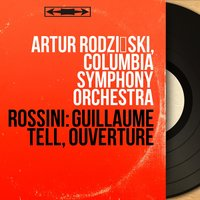 Rossini: Guillaume Tell, ouverture — Джоаккино Россини, Artur Rodziński, Columbia Symphony Orchestra