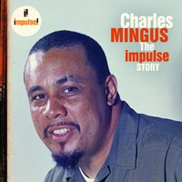 The Impulse Story — Charles Mingus
