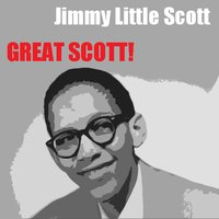Little Jimmy Scott: Great Scott! — Little Jimmy Scott