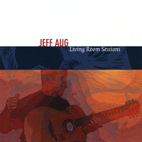 Living Room Sessions — Jeff Aug