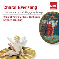 Choral Evensong live from King's College — Эдуард Элгар, King's College Choir, Cambridge, Choir Of King's College, Cambridge
