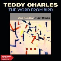 The Word from Bird — Teddy Charles Quartet