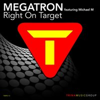 Right on Target — Michael M, Megatron