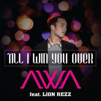 Till I Win You over — Awa, Lion Rezz