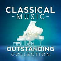Classical Music: An Outstanding Collection — сборник