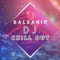 Balearic DJ Chill Out — сборник
