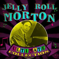 Ultimate Collection — Jelly Roll Morton
