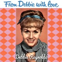 From Debbie with Love — Debbie Reynolds