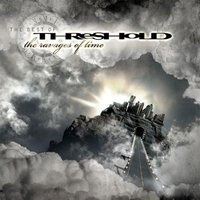 The Ravages Of Time - The Best Of Threshold — Threshold