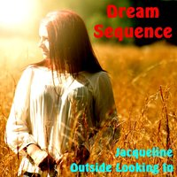 Jacqueline — Dream Sequence