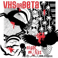Night On Fire — VHS Or BETA