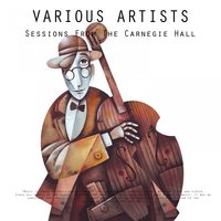 Sessions From The Carnegie Hall — сборник
