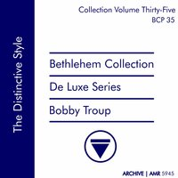 Deluxe Series Volume 35: The Distinctive Style — Bobby Troup
