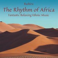 The Rhythm of Africa: Relaxing Music — Bashira