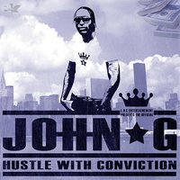 Hustle With Conviction — JOHN G