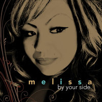 By Your Side — Melissa