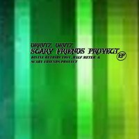 Scary Friends Proyect - EP — Drkvtz dkvtz