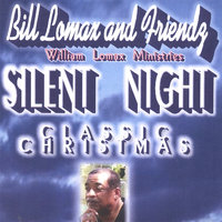 Silent Night Classic Christmas — Bill Lomax and Friendz