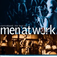 The Best Of Men At Work: Contraband — Men At Work