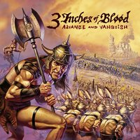 Advance And Vanquish — 3 Inches Of Blood