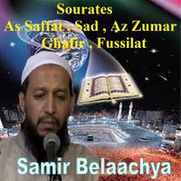Sourates As Saffat, Sad, Az Zumar, Ghafir, Fussilat — Samir Belaachya