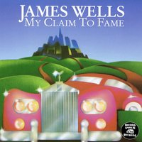 My Claim to Fame — James Wells