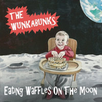 Eating Waffles on the Moon — The Wunkabunks