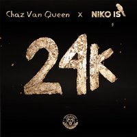 24k — Niko Is, Chaz Van Queen