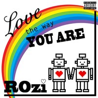 Love the Way You Are — Rozi