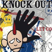 Let Go — Knock Out