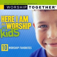 Here I Am To Worship-For Kids — сборник
