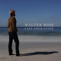 Cast Your Stone — Walter Rose