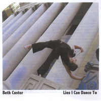 Lies I Can Dance To — Beth Custer