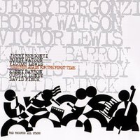 Together Again For The First Time — Jerry Bergonzi, Bobby Watson, Victor Lewis, Kenny Barron, Curtis Lundy, David Finck