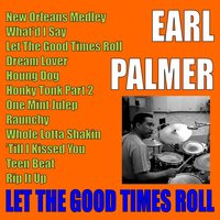 Let the Good Times Roll — Earl Palmer