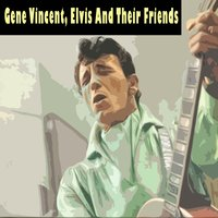 Gene Vincent, Elvis and Their Friends — сборник