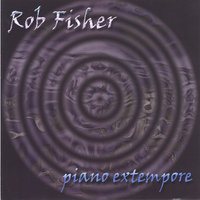 Piano Extempore — Rob Fisher