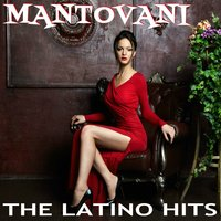 The Latino Hits — Mantovani