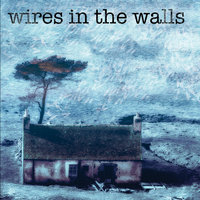 Wires in the Walls - EP — Wires in the Walls